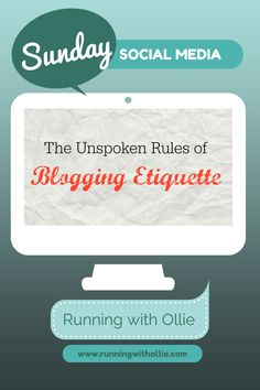RUNNING WITH OLLIE: Social Media Sunday: The Unspoken Rules of Blogging Etiquette