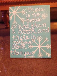 My sister had found this Frozen quote/design idea on Pinterest, and she asked me to remake it for my two nieces bedroom. I added a few more details from the original that she found on here, but here is my Frozen Sister Quote Canvas!