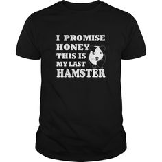 I promise honey this is my last hamster #gift #ideas #Popular #Everything #Videos #Shop #Animals #pets #Architecture #Art #Cars #motorcycles #Celebrities #DIY #crafts #Design #Education #Entertainment #Food #drink #Gardening #Geek #Hair #beauty #Health #fitness #History #Holidays #events #Home decor #Humor #Illustrations #posters #Kids #parenting #Men #Outdoors #Photography #Products #Quotes #Science #nature #Sports #Tattoos #Technology #Travel #Weddings #Women