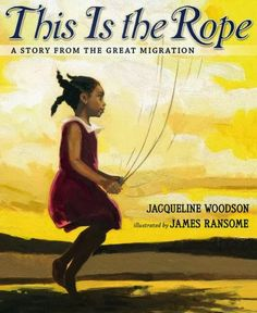 Best Books for Kids 2013: This is the Rope: A Story from the Great Migration 4/10/14