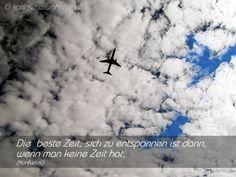 Die beste Zeit, sich zu entspannen ist dann, wenn man keine Zeit hat. (Konfuzius) ... www.jobinfo-24.com