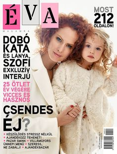 // Kata Dobo and her daughter grace the cover of Éva's December issue. Daughter, Cover, December, Fashion, Moda, Fashion Styles, Fasion, Daughters