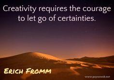 """""""La creatività richiede il coraggio di abbandonare le sicurezze."""" Erich Fromm"""