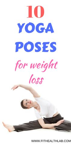10 Yoga Poses For Weight Loss Fithealthlab