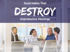 5 Good Habits That Destroy Unproductive Meetings Unproductive meetings are the WORST. We're all busy. Time is precious. Money is scarce. Want to be better at meetings? Read this article. Career Inspiration, Good Habits, Career Advice, How To Better Yourself, How To Get Money, New Job, Spice Things Up, Workplace, The Help
