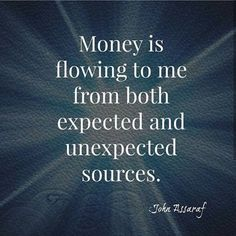 Money Manifestation is being open to both the sources you've dreamed of and expect, and also keeping your mind and self open to those unexpected sources of awesome income :-) Prosperity Affirmations, Money Affirmations, Law Of Attraction Affirmations, Law Of Attraction Quotes, Positive Thoughts, Positive Quotes, Mantra, Quotes To Live By, Life Quotes