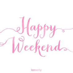 happy weekend - Google Search