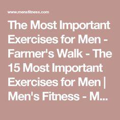 The Most Important Exercises for Men - Farmer's Walk - The 15 Most Important Exercises for Men | Men's Fitness - Men's Fitness