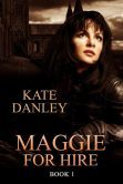 (Book #1 in the Top-Rated Maggie MacKay Urban Fantasy Series by USA Today Bestselling, Award-Winning Author Kate Danley! Maggie for Hire has 4.3 Stars with 246 Reviews on Amazon)