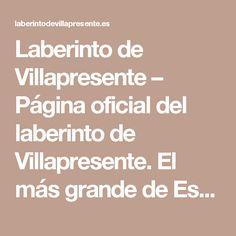 Laberinto de Villapresente – Página oficial del laberinto de Villapresente. El más grande de España gracias a sus 5625m². ¿Te atreves a probar tu sentido de la orientación?