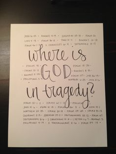Bible Verses in case you ever wonder where God is during or after a tragedy happens. Bible Verses Quotes, Bible Scriptures, Bible Verses For Hard Times, Bible Verse List, Scripture Study, Bible Art, Bibel Journal, Bible Notes, Lettering