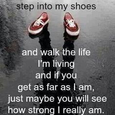 """The old saying"""" walk a mile in my shoes"""""""