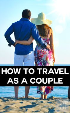"""Travelling as a couple isn't as simple as you may think, and yet it's important to find yourselves some """"us time"""" Here's our five tips to travel together as a couple happily."""