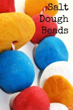 Make your own Salt dough beads - this makes a great Kids Craft project - especially since you get to make your own jewelry!