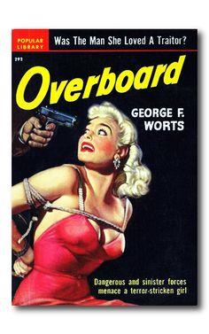 """Overboard"", Popular library, 1950...art by Rudolph Belarski...bondage cover"