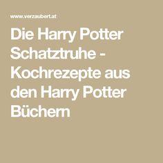 Die Harry Potter Schatztruhe - Kochrezepte aus den Harry Potter Büchern