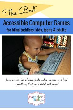 The Best Accessible Computer Games for Blind Kids