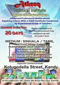 Atheeq technical institute - Mobile phone repairing course in Sinhala / Tamil medium. Both Hardware and Software training.Location: Kandy