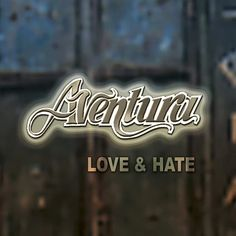 Love & Hate - Aventura