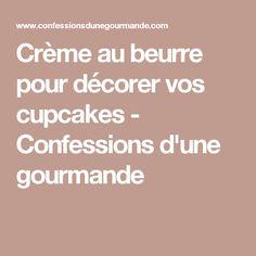 Crème au beurre pour décorer vos cupcakes - Confessions d'une gourmande