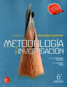 Metodología de la investigación / Roberto Hernández Sampieri, Carlos Fernández Collado, María del Pilar Baptista Lucio.(McGraw-Hill Education, 2014) / Q 180.55.M4 H43 2014