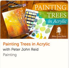 Painting Trees in Acrylic (Peter John Reid) Learn fabulous painting tips and techniques in this online class with lifetime access and a money-back guarantee.