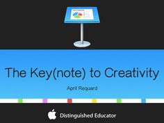 Digital resources to explore Keynote as more than a tool for presentations.