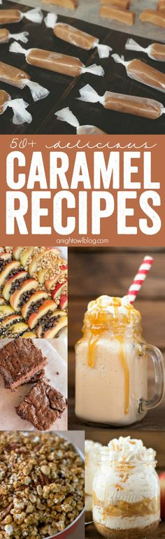 Over 50 Delicious Caramel Recipes to get you in the mood for fall! Caramel apples, cookies, cupcakes and MORE!
