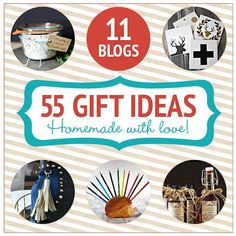 Check out this list of 55 handmade gift ideas from 11 of the best craft bloggers!