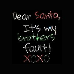 Christmas Dear Santa It s My Brothers Fault 6.5x6 by BlingByBates Bling  Shirts c9d7edfc418a