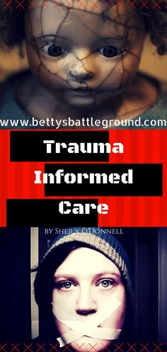 """""""Trauma Informed Care,"""" the second installation of the """"Tales From the Other Side"""" guest blogger series, a series about those who live, love, and work with the mentally ill. Read about a positive model for trauma treatment, on www.bettysbattleground.com"""