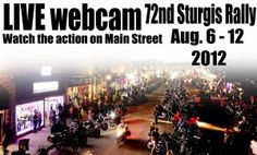 Don't forget about our Sturgis webcams.