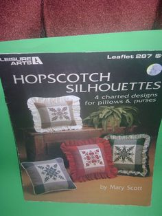 Leisure Arts #287 Hopscotch  SIilhouettes 4 Charted Designs for Pillows & Purses #LeisureArtsLeisureArts287HOPSCOTCHSILHOUETTE #PillowsandPurses