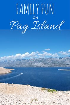 5 super family-friendly things to do on Pag Island. During the summer months of July and August, parts of Pag Island transform into a giant, riotous beach party, so we've found you family-friendly activities. http://www.chasingthedonkey.com/things-to-do-on-pag-island-croatia/