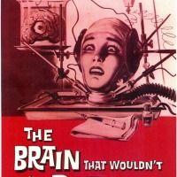 The Brain that wouldn't die movie