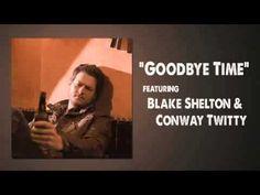 Blake Shelton - Goodbye Time Lyrics | MetroLyrics