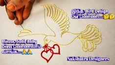இந்த  Bird Design Use பண்ணி....   Blouse, Sudi, Baby Deress பண்ணலாம் வாங... Aari Embroidery, Embroidery Works, Work Meaning, Sugar Beads, Zardosi Work, Designer Blouse Patterns, Types Of Stitches, Cut Work, Mirror Work