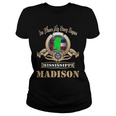 Madison Mississippi If you want another Tshirt, please use the Search Bar on the top right corner to find the best one (NAME , AGE , HOBBIES , DOGS , JOBS , PETS...) for you.Mississippi