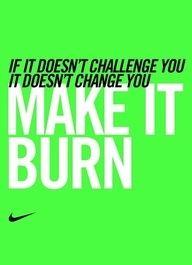 MAKE IT BURN #fitness motivation