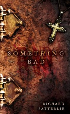 Free Book - Something Bad, by Richard Satterlie, is free in the Kindle store and from Barnes & Noble, courtesy of publisher Medallion Press.
