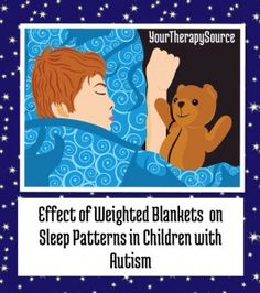 weighted blanket effects on sleep in children with autism www.YourTherapySource.com