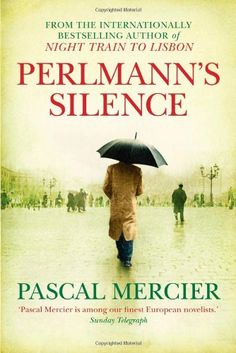 Love Pascal Mercier's books - but oh dear, care is needed when a translator is selected.