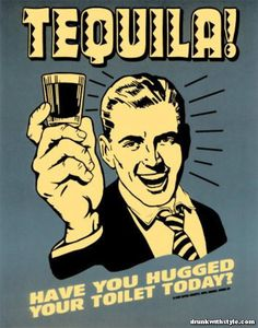 Tequila Funny Hugged Your Toilet Today
