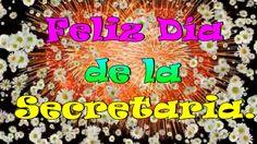 Hoy que es tu día amiga, mis mejores deseos para ti, Feliz Día de la Secretaria.