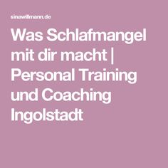 Wunderbar Was Schlafmangel Mit Dir Macht | Personal Training Und Coaching Ingolstadt