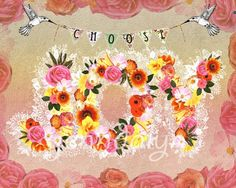Choose Joy - 16 x 20 paper print, flowers, hummingbirds, mixed media collage art, inspirational