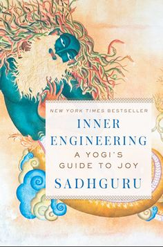 Inner Engineering: A Yogi's Guide to Joy by Sadhguru - Spiegel & Grau Finding Your Element, Political Books, Books Everyone Should Read, Most Popular Books, Cursed Child Book, Free Ebooks, Bestselling Author, Audio Books, Childrens Books