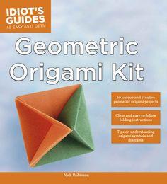 Geometric Origami Kit (Idiot's Guides) - Kindle edition by Robinson, Nick, Zingraf, Susan. Crafts, Hobbies & Home Kindle eBooks @ Amazon.com. Origami Yoda, Origami Star Box, Origami Dragon, Origami Stars, Geometric Origami, Modular Origami, Origami Design, Geometric Shapes, Useful Origami
