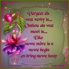 Goeie More, Inspirational Qoutes, Afrikaans Quotes, Morning Greeting, Moving Quotes, Inspiration Quotes, Motivating Quotes