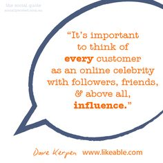The Social Quote - Dave Kerpen on Customer Influence www.sociallysorted.com.au